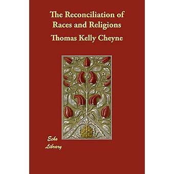 La riconciliazione di razze e religioni di Cheyne & Thomas Kelly
