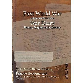 29 divisione fanteria 86 brigata sede 2 marzo 1916 31 dicembre 1917 prima guerra mondiale guerra diario WO952298 di WO952298