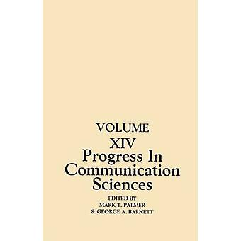 Progress in Communication Sciences Volume 14 Mutual Influence in Interpersonal Communication by Palmer & Mark T.