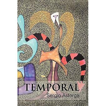 Temporele door Astorga & Sergio