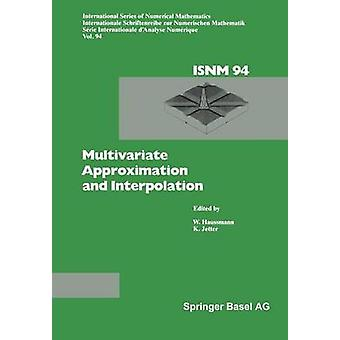 Multivariate Approximation and Interpolation  Proceedings of an International Workshop held at the University of Duisburg August 1418 1989 by HAUSMANN