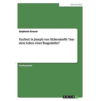 Faulheit in Joseph von Eichendorffs Aus dem Leben eines Taugenichts by Knauer & Stephanie