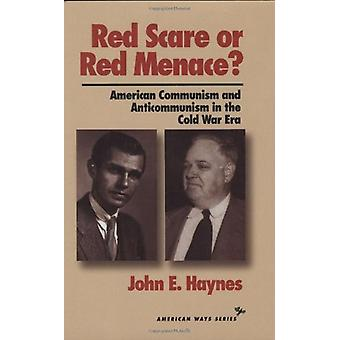 Red Scare or Red Menace? - American Communism and Anticommunism in the