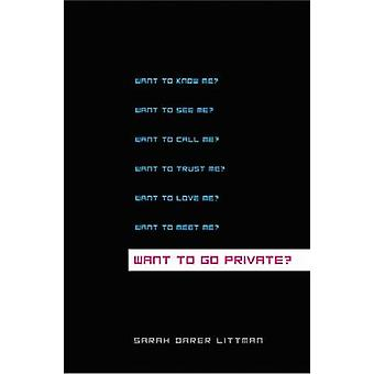 WANT TO GO PRIVATE by Sarah Littman - 9780545151474 Book