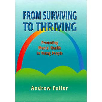 From Surviving to Thriving - Promoting Mental Health in Young People b