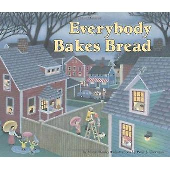 Everybody Bakes Bread by Norah Dooley - Peter J. Thornton - 978087614