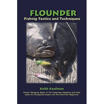 Flounder - Fishing Tactics and Techniques by Keith Kaufman - 978097872