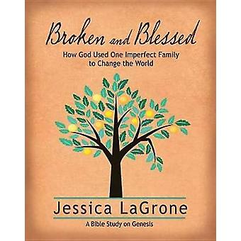 Broken and Blessed - Women's Bible Study Participant Book - How God Us