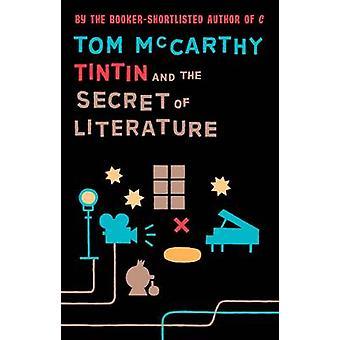 Tintin and the Secret of Literature von Tom McCarthy-9781847084224 B