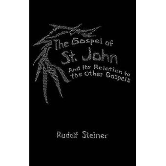 The Gospel of St.John and its Relation to the Other Gospels by Rudolf