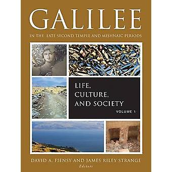 Galilee in the Late Second Temple and Mishnaic Periods - Life - Cultur