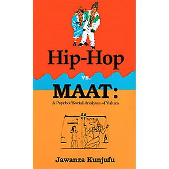 Hip-Hop and MAAT - A Psycho/Social Analysis of Values by Dr. Jawanza K