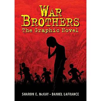 War Brothers - The Graphic Novel by Sharon E. McKay - Jennifer A. Bell