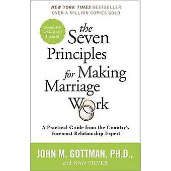 The Seven Principles for Making Marriage Work - A Practical Guide from