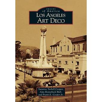 Los Angeles Art Deco by Suzanne Tarbell Cooper - Amy Ronnenbeck Hall