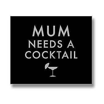 Hill Interiors Mum Needs A Cocktail Quote Wall Plaque