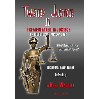 Twisted Justice II by Waddell & Rube