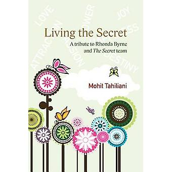 Living the Secret A Tribute to Rhonda Byrne and the Secret Team by Tahiliani & Mohit