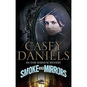 Smoke and Mirrors by Daniels & Casey