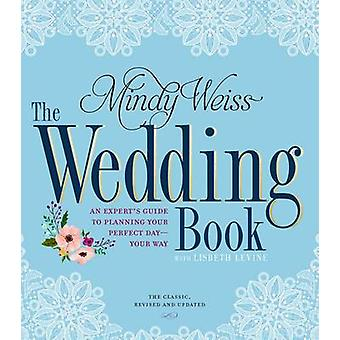 Wedding Book 2nd Edition by Mindy Weiss