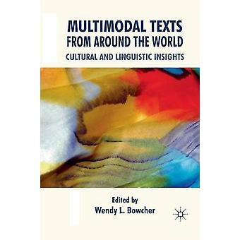 Multimodal Texts from Around the World  Cultural and Linguistic Insights by Bowcher & W.