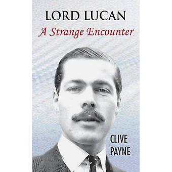 Lord Lucan  A Strange Encounter by Payne & Clive