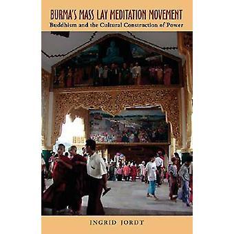 Burmas massan lägga Meditation rörelse - buddhismen och den kulturella Const