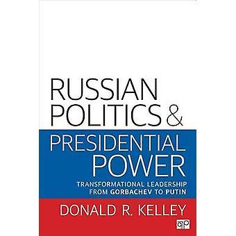 Venäjän politiikka ja presidentin valta, kirjoittanut Donald R. Kelley