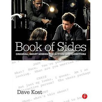 Book of Sides Original OnePage Scenes for Actors and Directors by Kost & Dave Professor at Chapman Universitys Dodge College of Film and Media Arts & Orange & CA