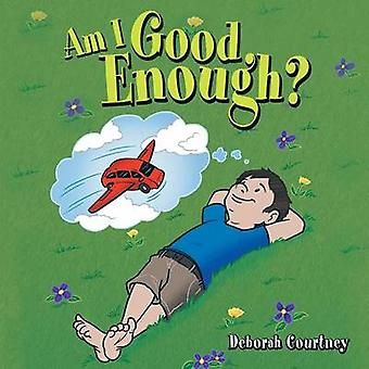 Am I Good Enough by Courtney & Deborah
