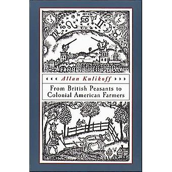 From British Peasants to Colonial American Farmers by Kulikoff & Allan