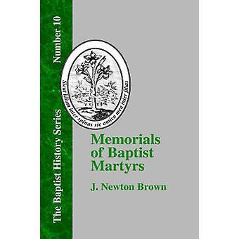 Memorials of Baptist Martyrs by Philadelphia American Baptist Publicatio