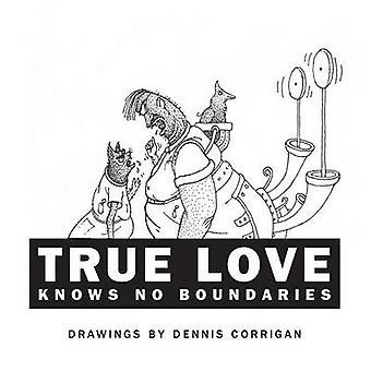 True Love Knows No Boundaries by Corrigan & Dennis