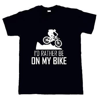 I'd Rather Be On My Bike, Mens T Shirt - Mountain Bike BMX Cycling Gift Him