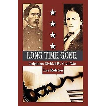 Long Time Gone Neighbors Divided by Civil War by Rolston & Les