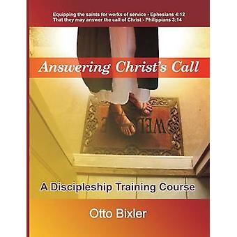 Answering Christs Call  A Discipleship Training Course by Bixler & Otto