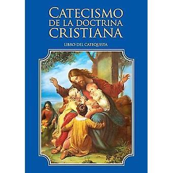 Catecismo de la doctrina cristiana. Libro del catequista by Escribano & Enrique M