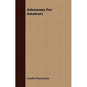 Astronomy For Amateurs by Flammarion & Camille