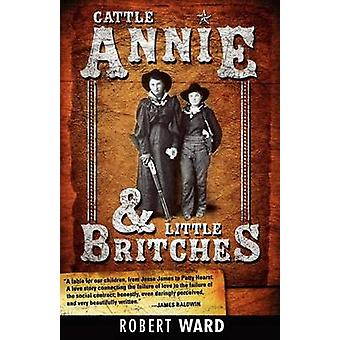 Cattle Annie and Little Britches by Ward & Robert