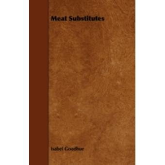 Meat Substitutes by Goodhue & Isabel