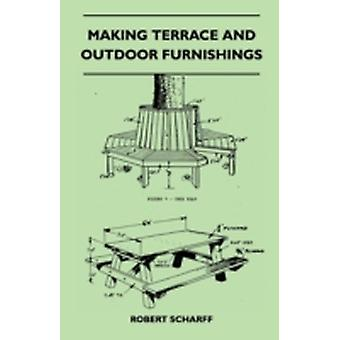 Making Terrace And Outdoor Furnishings by Scharff & Robert