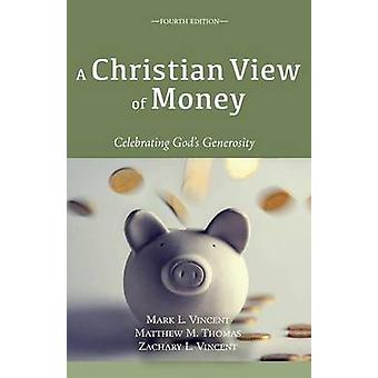 A Christian View of Money by Vincent & Mark L.