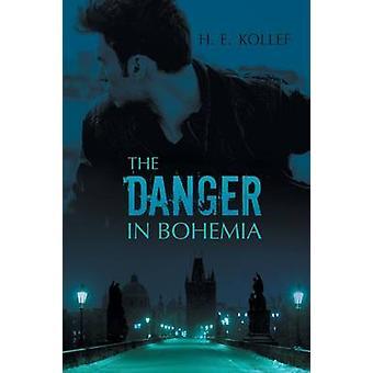 The Danger in Bohemia by Kollef & H. E.