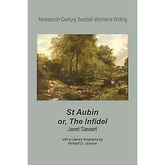 St Aubin Or the Infidel by Stewart & Janet