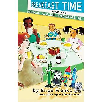 Breakfast Time with the Pencil Case People DyslexiaSmart by Franks & Brian