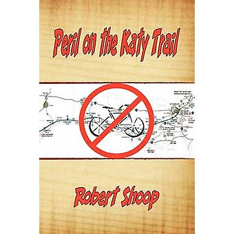 Peril on the Katy Trail by Shoop & Robert