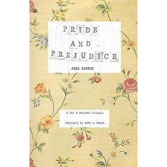 Pride and Prejudice A Tar  Feather Classic straight up with a twist. by Austen & Jane