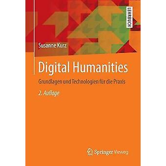 Digital Humanities  Grundlagen und Technologien fr die Praxis by Kurz & Susanne