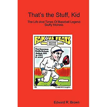Thats the Stuff Kid by Brown & Edward R.