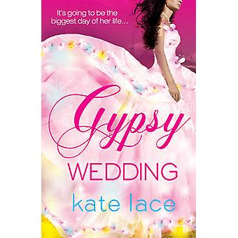 Gypsy Wedding by Kate Lace